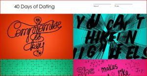 40 Days of Dating is my new blog obsession. Get hooked.